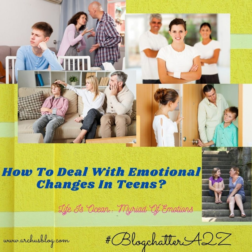 How To Deal with emotional changes in Teens #BlogchatterA2Z